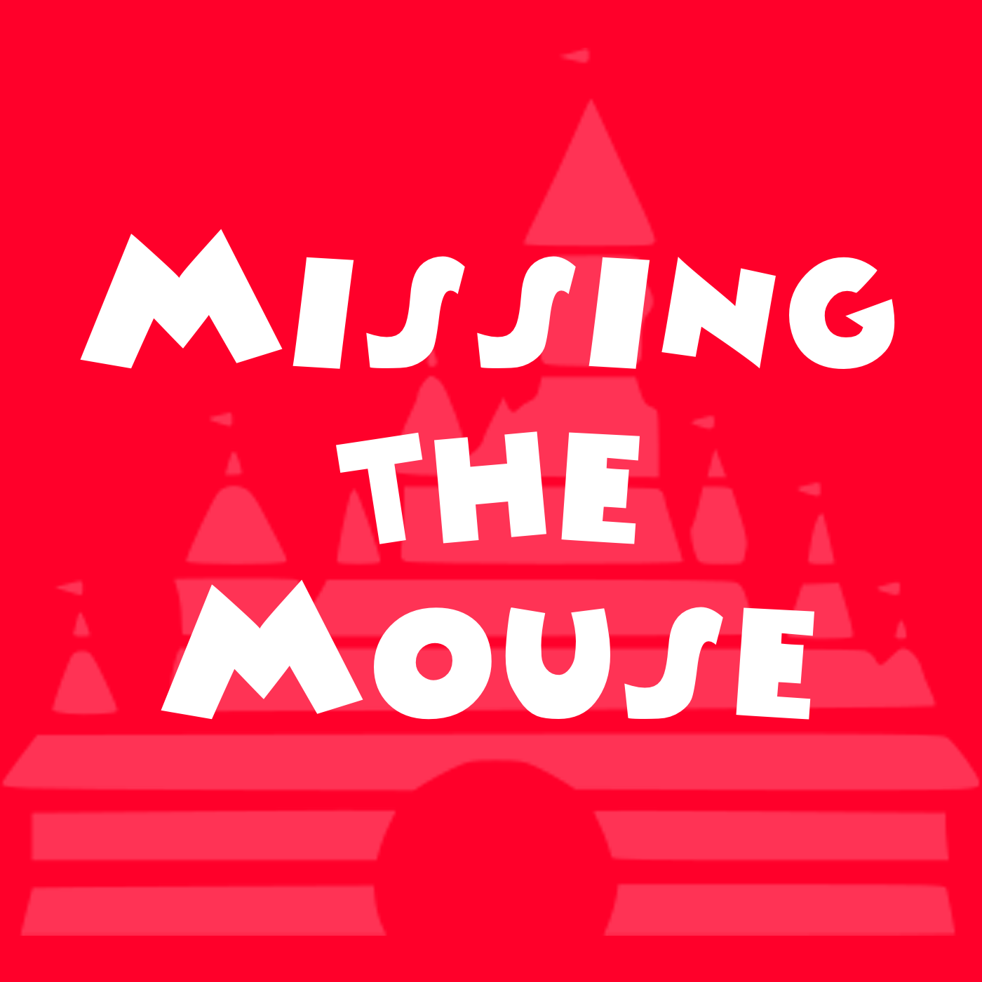 Missing the Mouse | A Walt Disney World, Disneyland, and Disney parks podcast
